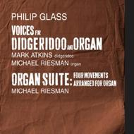 Glass - Voices for Organ and Didgeridoo, Organ Suite  | Orange Mountain Music OMM0094