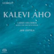 Kalevi Aho - Ludus Solemnis: Music for and with Organ | BIS BIS1966