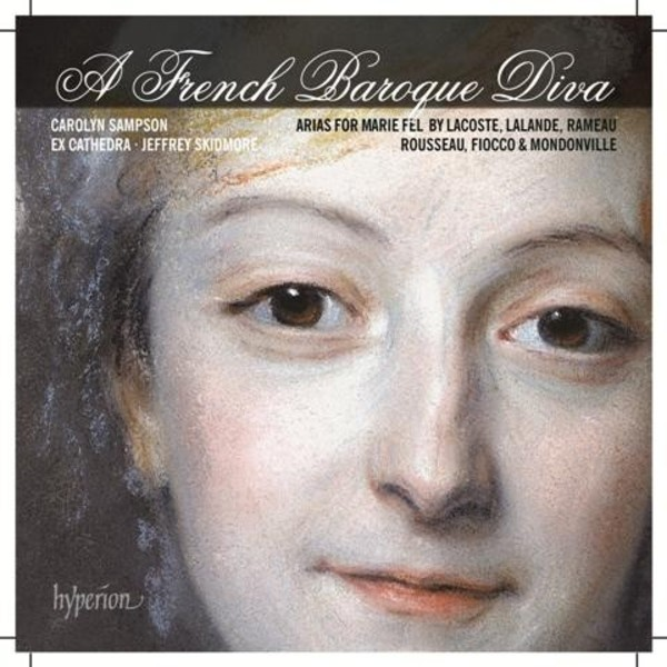 A French Baroque Diva: Arias for Marie Fel | Hyperion CDA68035