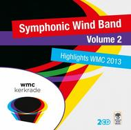 Symphonic Wind Band Vol.2: Highlights WMC 2013 | World Wind Music WWM500187