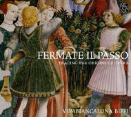 Fermate Il Passo: Tracing the Origins of Opera | Arcana A376