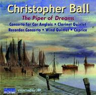 Christopher Ball - The Piper of Dreams | Musical Concepts MC151