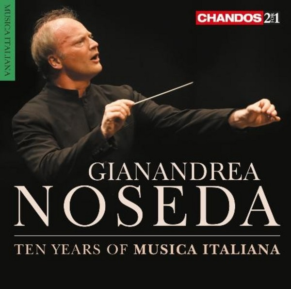Gianandrea Noseda: Ten Years of Musica Italiana | Chandos - 2-4-1 CHAN24147