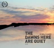 Kirill Molchanov - The Dawns Here Are Quiet | Melodiya MELCD1002247