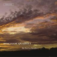 Bingham Quartet: Do Not Go Gentle | Prima Facie PFCD032