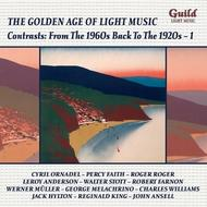 Golden Age of Light Music: Contrasts - From the 1960s back to the 1920s Vol.1 | Guild - Light Music GLCD5218