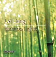 Lei Liang - Bamboo Lights | Bridge BRIDGE9425