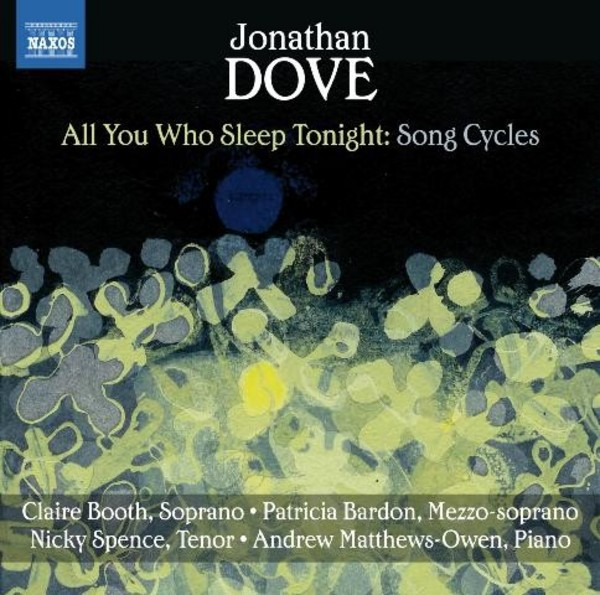 Dove - All You Who Sleep Tonight: Song Cycles | Naxos 8573080