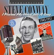 Steve Conway: I Poured My Heart Into A Song (His Finest 1945-51) | Retrospective RTR4250