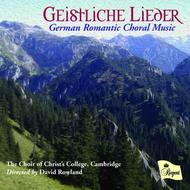 Geistliche Lieder - German Romantic Choral Music | Regent Records REGCD417