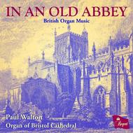 In An Old Abbey - British Organ Music | Regent Records REGCD431
