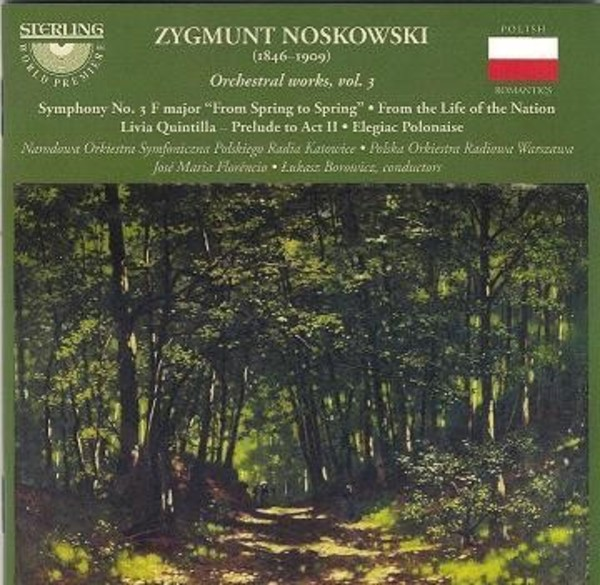 Zygmunt Noskowski - Orchestral Works Vol.3 | Sterling CDS1101