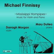 Michael Finnissy - Mississippi Hornpipes (Music for Violin and Piano) | Metier MSV28545