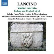 Thierry Lancino - Violin Concerto, Prelude and Death of Virgil | Naxos 8573204