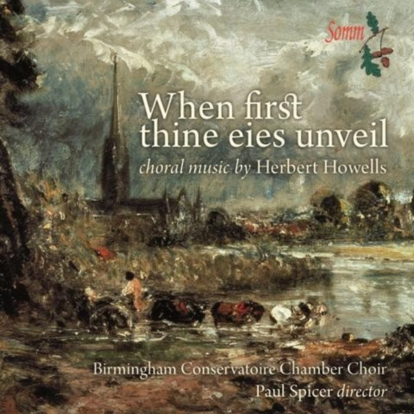 When first thine eies unveil: Choral Music by Herbert Howells | Somm SOMMCD0140