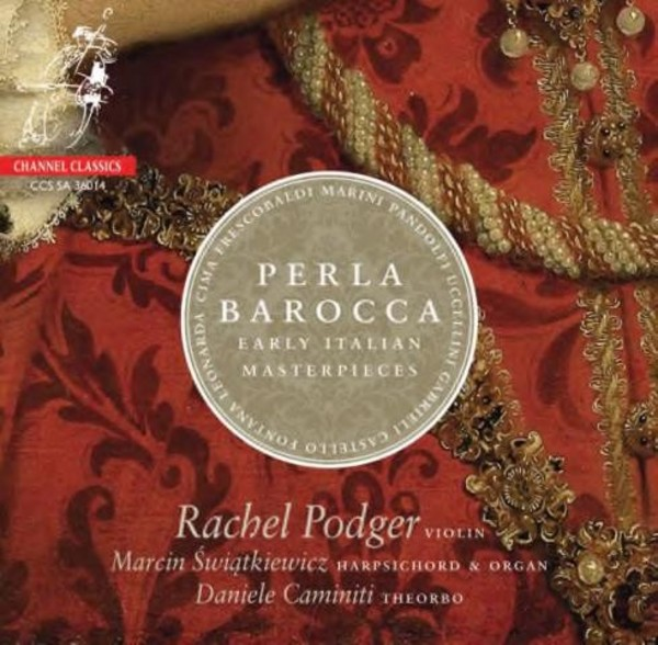 Perla Barocca: Early Italian Masterpieces | Channel Classics CCSSA36014