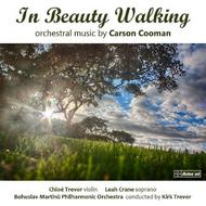 In Beauty Walking: Orchestral Music of Carson Cooman | Divine Art DDA25117