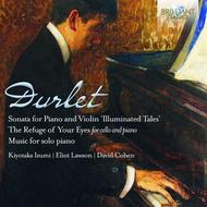 Emmanuel Durlet - Violin Sonata, Refuge of Your Eyes, Music for Solo Piano | Brilliant Classics 94481BR