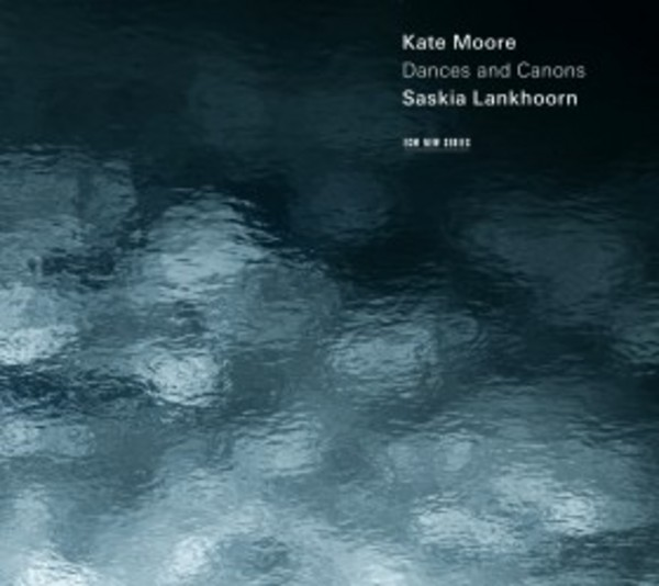Kate Moore - Dances and Canons