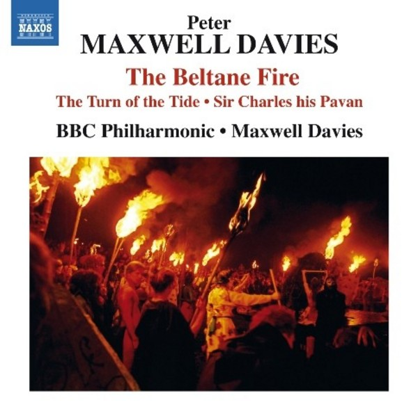 Maxwell Davies - The Beltane Fire, etc | Naxos 8572362