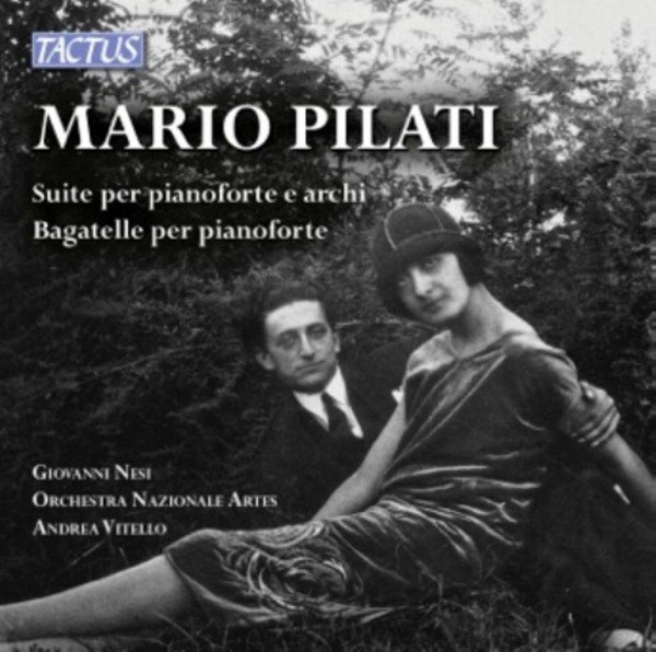 Mario Pilati - Suite for piano and strings, Bagatelle for piano | Tactus TC901602