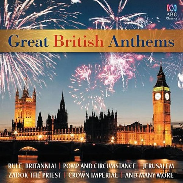 Great British Anthems | ABC Classics ABC4811143