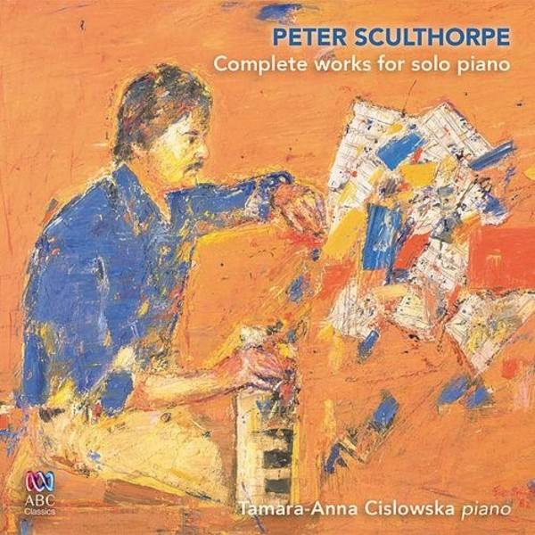 Peter Sculthorpe - Complete Works for Solo Piano | ABC Classics ABC4811181