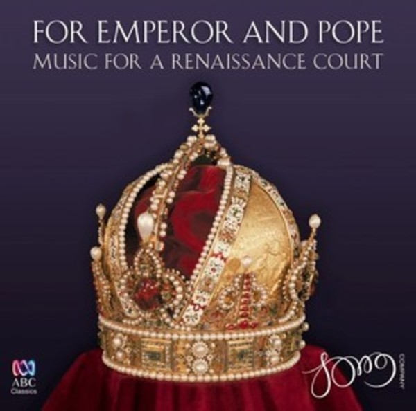 For Emperor and Pope: Music for a Renaissance Court | ABC Classics ABC4811091