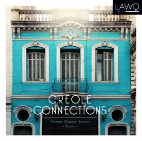 Creole Connections | Lawo Classics LWC1070