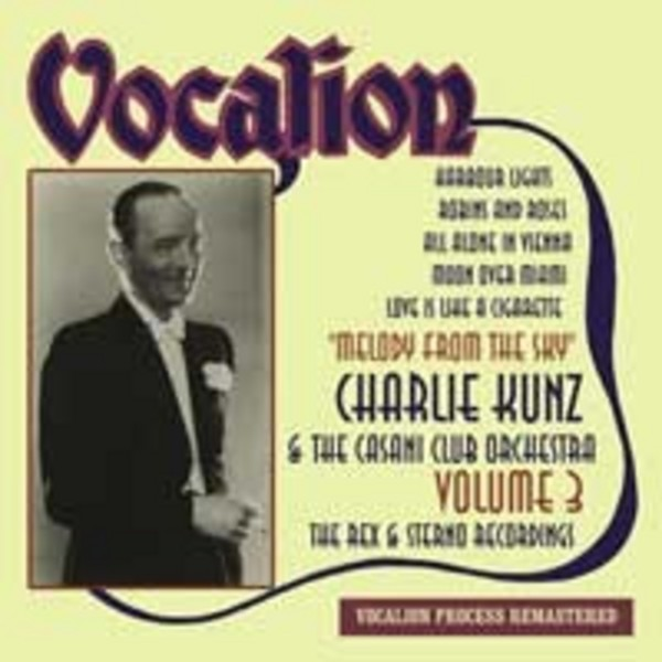 Charlie Kunz & the Casani Club Orchestra Vol.3: Melody from the Sky | Dutton CDEA6234
