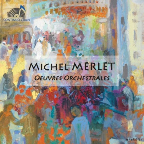 Michel Merlet - Orchestral Works | Continuo Classics CC777713