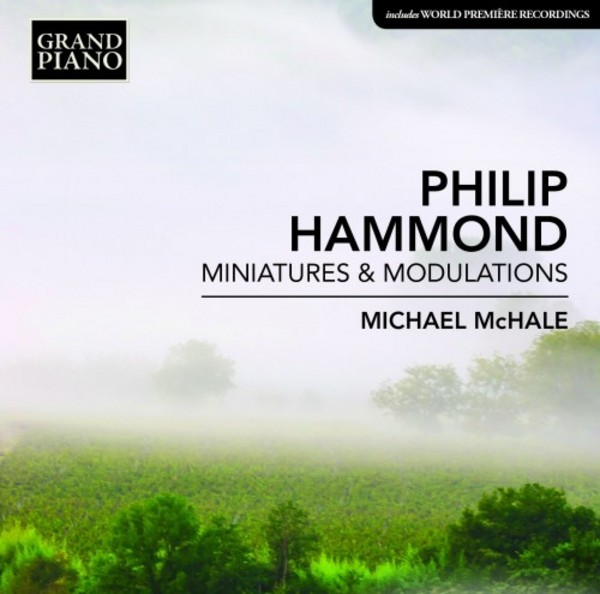 Philip Hammond - Miniatures & Modulations | Grand Piano GP702