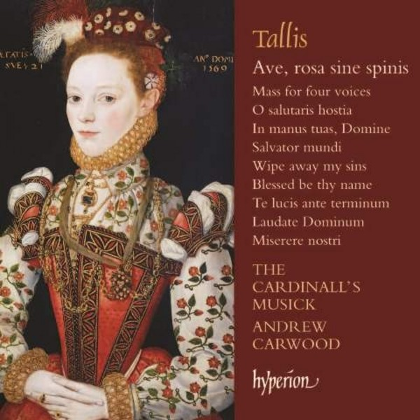 Tallis - Ave, rosa sine spinis & other sacred music | Hyperion CDA68076