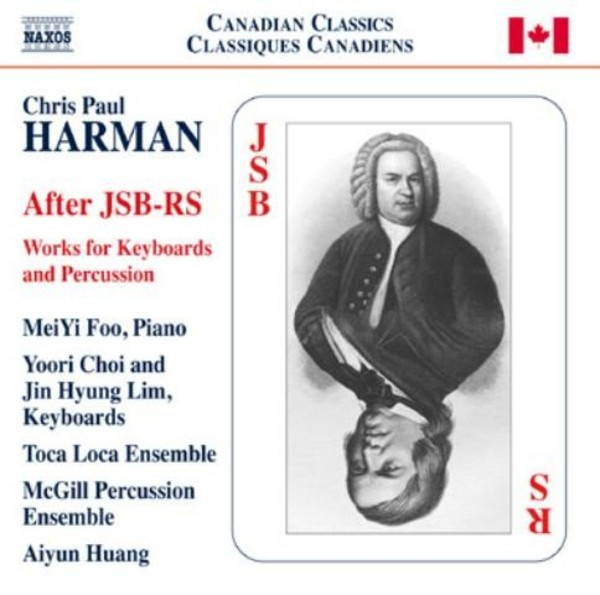 Chris Paul Harman - After JSB-RS: Works for Keyboards and Percussion | Naxos 8573303