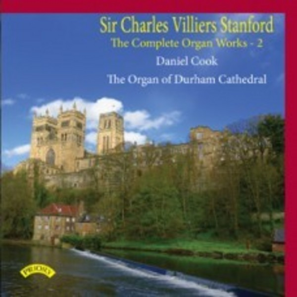 Charles Villiers Stanford - The Complete Organ Works Vol.2 | Priory PRCD1106