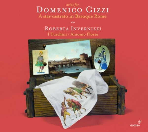 Arias for Domenico Gizzi: A star castrato in Baroque Rome | Glossa GCD922608