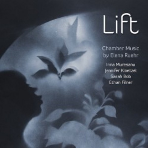 Lift: Chamber Music by Elena Ruehr | Avie AV2319