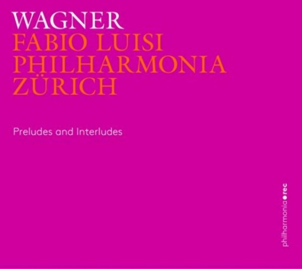 Wagner - Preludes and Interludes | Accentus PHR0102