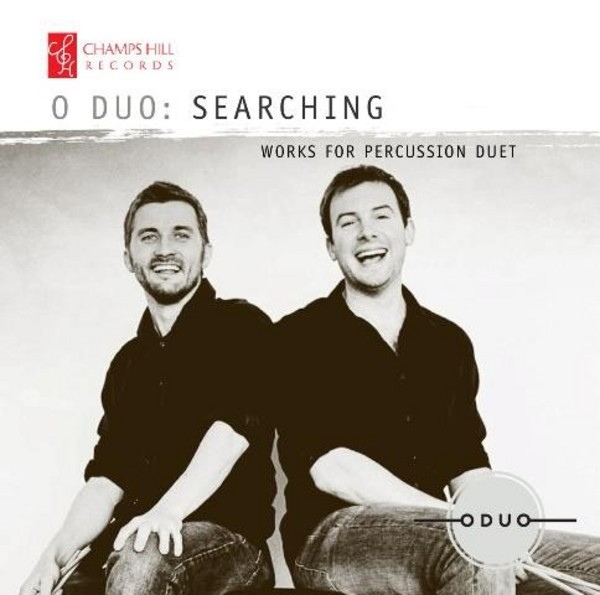 O Duo: Searching (Works for Percussion Duet) | Champs Hill Records CHRCD083