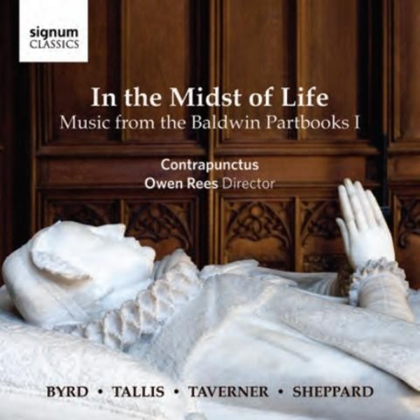 In the Midst of Life: Music from the Baldwin Partbooks I | Signum Classics SIGCD408