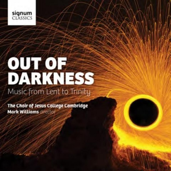 Out of Darkness: Music from Lent to Trinity | Signum Classics SIGCD409
