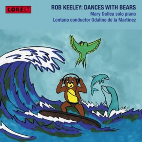 Rob Keeley - Dances with Bears | Lorelt LNT138
