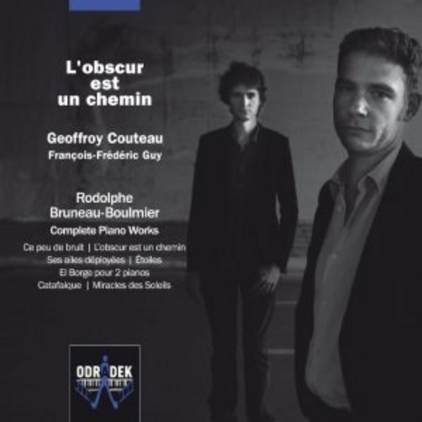 L'Obscur est un Chemin: Complete Piano Works of Rodolphe Bruneau-Boulmier | Odradek Records ODRCD314