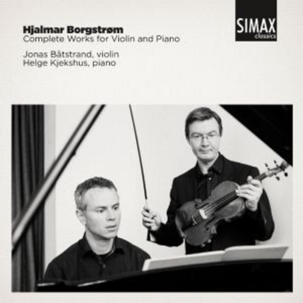 Hjalmar Borgstrom - Complete Works for Violin and Piano | Simax PSC1237