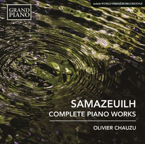 Gustave Samazeuilh - Complete Piano Works | Grand Piano GP669