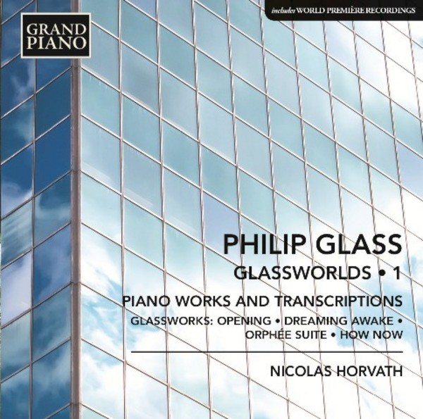 Glass - Glassworlds Vol.1: Piano Works & Transcriptions | Grand Piano GP677