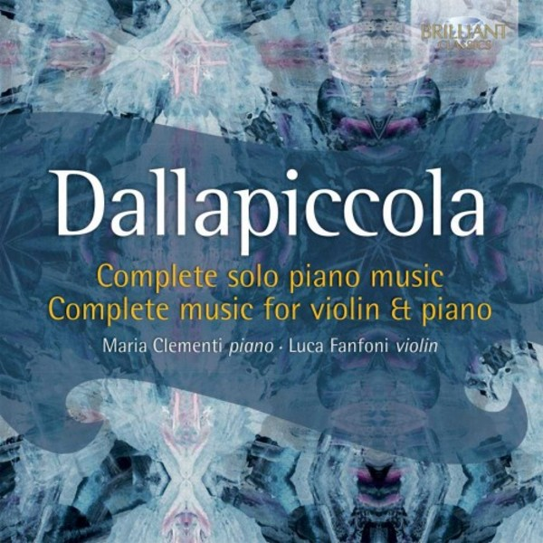 Dallapiccola - Complete Music for Solo Piano & Violin and Piano | Brilliant Classics 94967BR