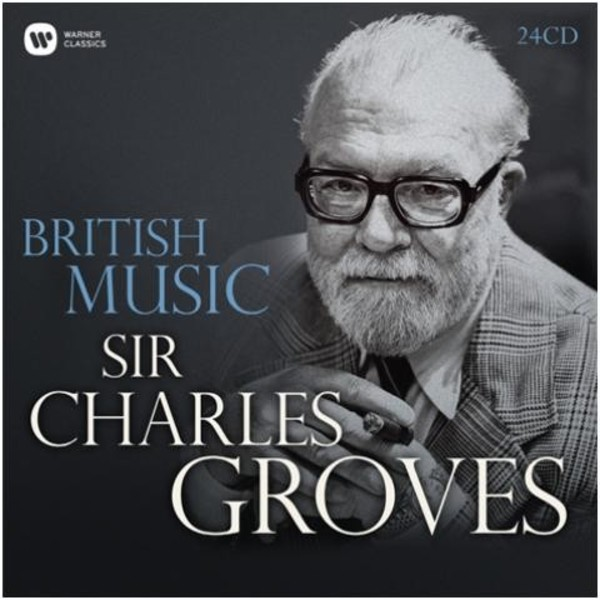 Sir Charles Groves: British Music | Warner 2564614724