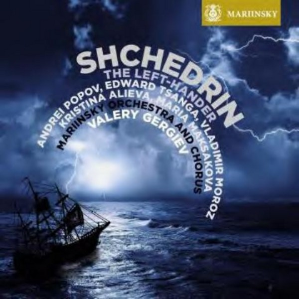 Shchedrin - The Left-Hander | Mariinsky MAR0554