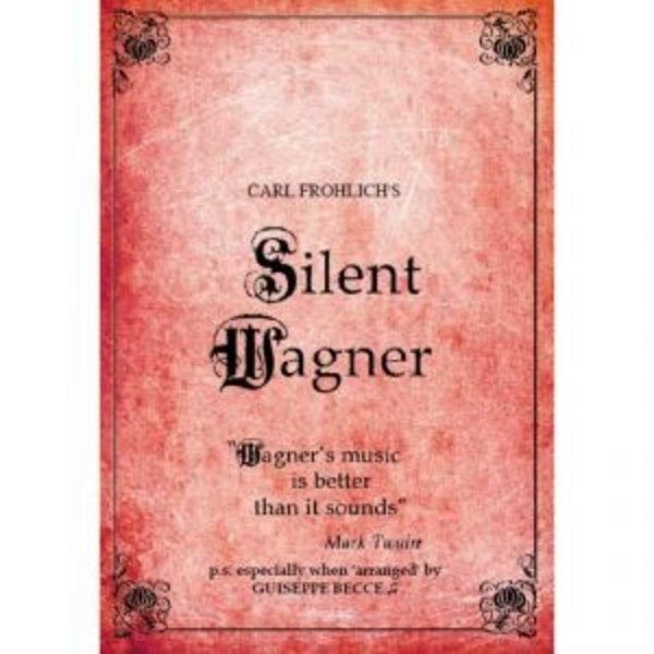 Carl Frohlich – Silent Wagner | Tony Palmer TPDVD189